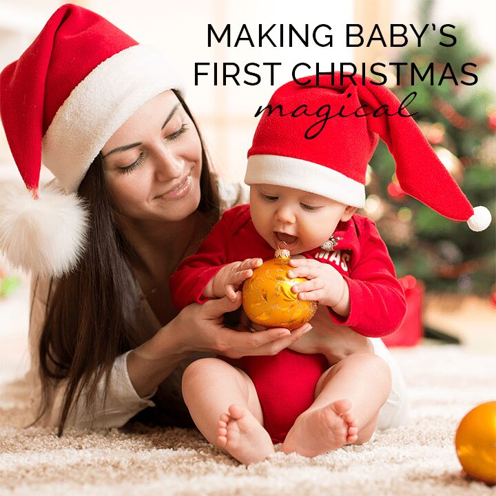 10 Magical Traditions to Start for Baby's First Christmas