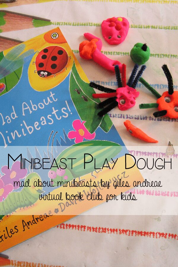 Mad about minibeasts - minibeast play dough crafting and connecting with books for Virtual Book Club for Kids - Giles Andreae Month