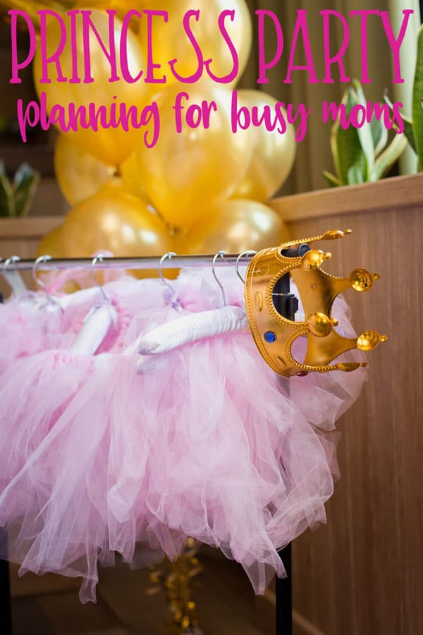 Princess Party Planning for Busy Moms