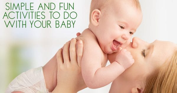 Simple and fun activities to do with your baby during their first year