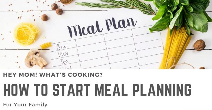 family meal plan sheet with How to Start Meal Planning for your Family from Hey Mom! What's Cooking?