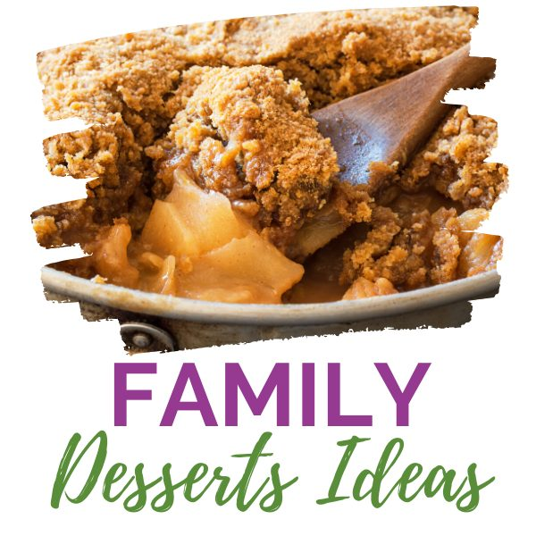 Family Dessert Ideas