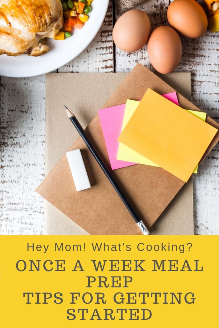 ONCE A WEEK MEAL PREP for families tips on getting started