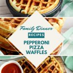 3 pictures collages of dinner waffles one in the waffle iron, close up with text overlay saying family dinner recipes pepperoni pizza waffles and the 3rd image of the waffle segments with a pot of homemade pizza dipping sauce
