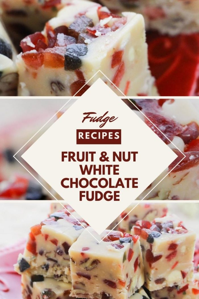 pinterest collage of fruit and nut white chocolate fudge
