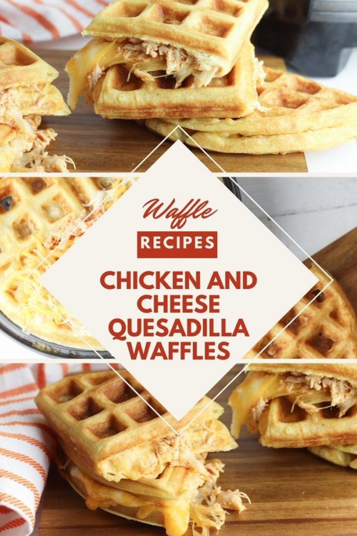 chicken and 3 cheese waffle quesadilla pinterest collage
