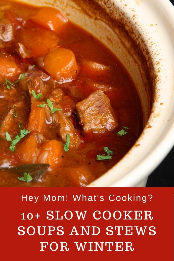 pinterest image for 10+ slow cooker soups and stews for winter