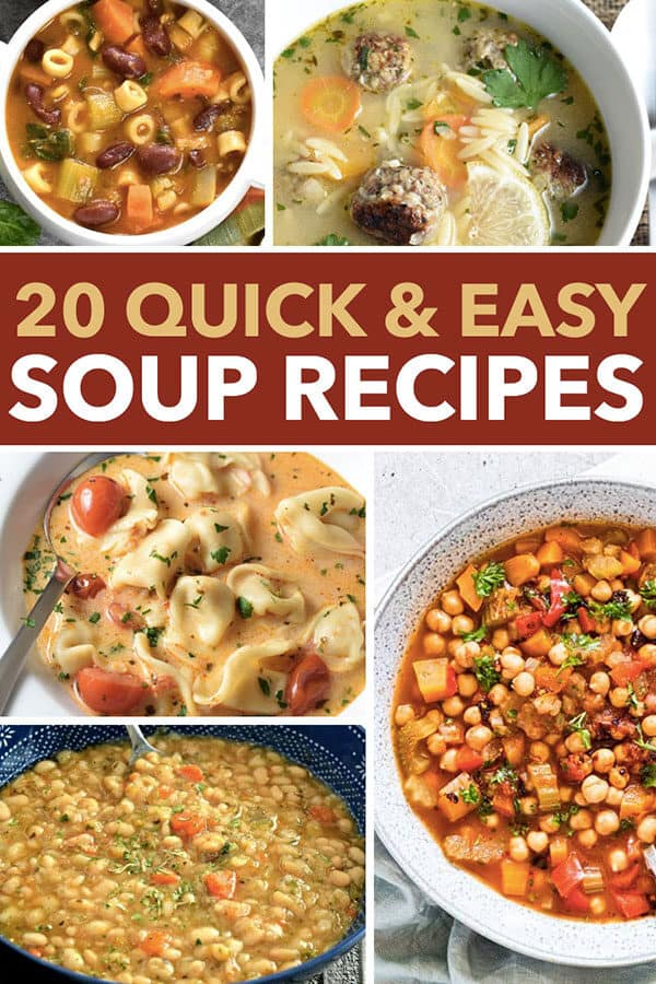 Pinnable image of a collage of soup recipes with text 20 Quick & Easy Soup Recipes