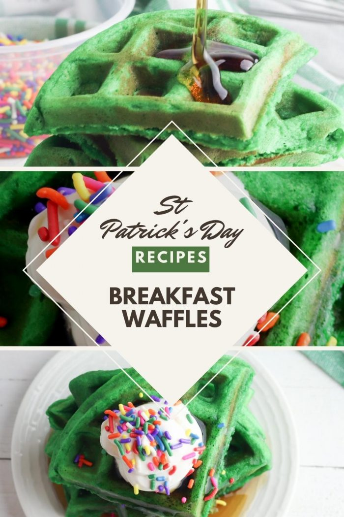 pinnable image of a collage of St Patrick's day waffles. The top of the image shows the golden maple syrup begin poured on. Centre a close up with the rainbow sprinkles and bottom top down view of the waffles with whipped cream and rainbow sprinkles on top. Text ready St Patrick's Day recipes breakfast waffles