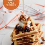 pinterest image for delicious carrot cake waffles from Hey Mom What's cooking