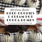 pinterest image for Oreo Cookies and Cream Hot Cocoa Bombs step by step recipe and diy guide