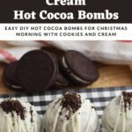 Oreo Cookies and Cream Hot Cocoa Bombs Pinterest image for a DIY step by step guide