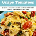 Pinnable image for Feta Pasta with Grape Tomatoes from Hey Mom Whats cooking