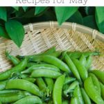 Pinterest image for seasonal cooking fresh ingredients and recipes for may showing spring peas from hey mom what's cooking